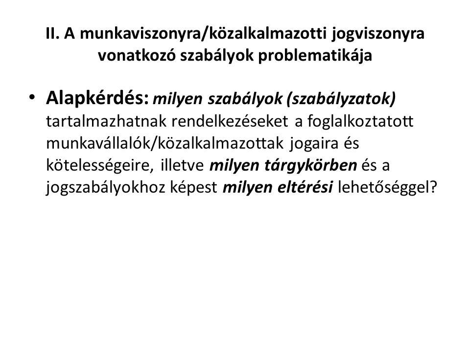 II. A munkaviszonyra/közalkalmazotti jogviszonyra vonatkozó szabályok problematikája