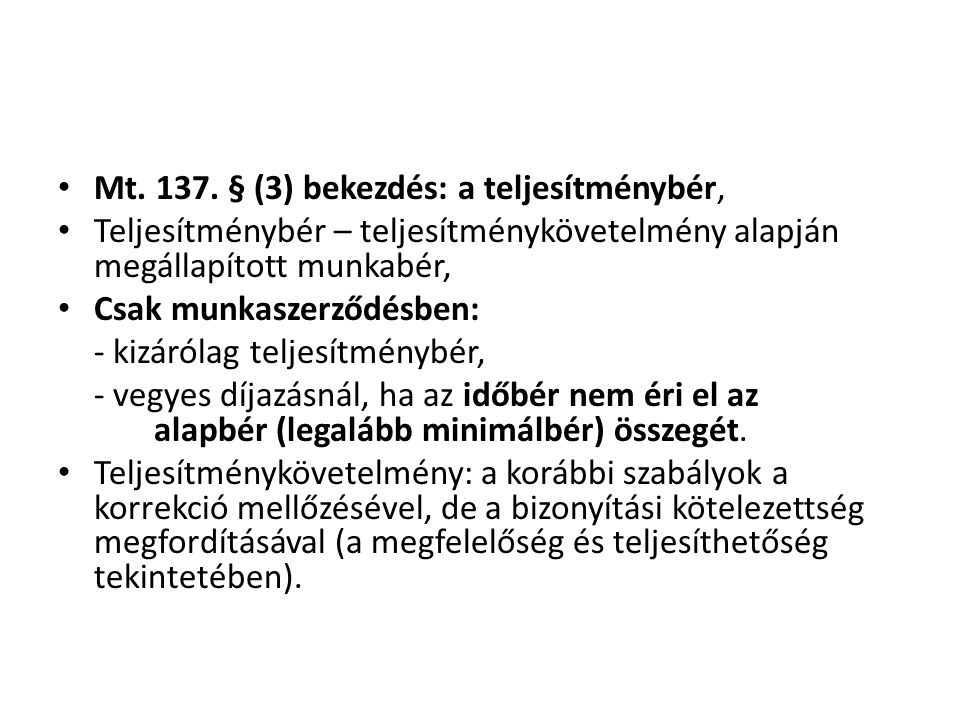 Mt. 137. § (3) bekezdés: a teljesítménybér,