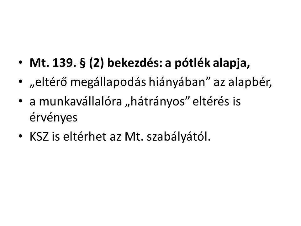 Mt. 139. § (2) bekezdés: a pótlék alapja,