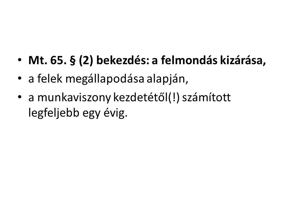 Mt. 65. § (2) bekezdés: a felmondás kizárása,