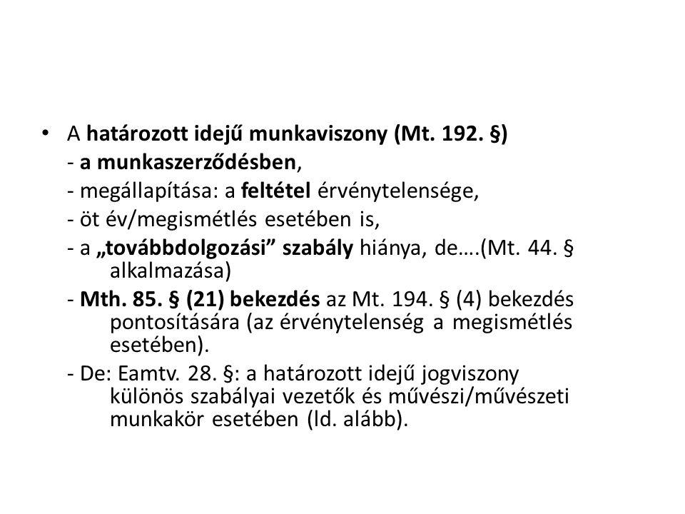 A határozott idejű munkaviszony (Mt. 192. §)