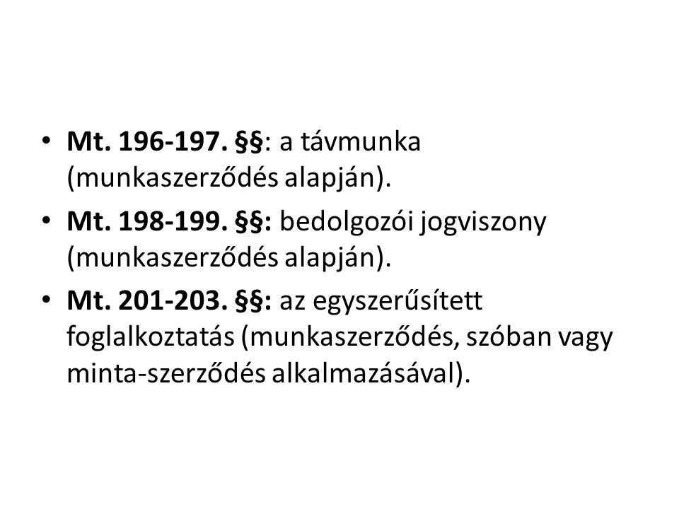 Mt. 196-197. §§: a távmunka (munkaszerződés alapján).