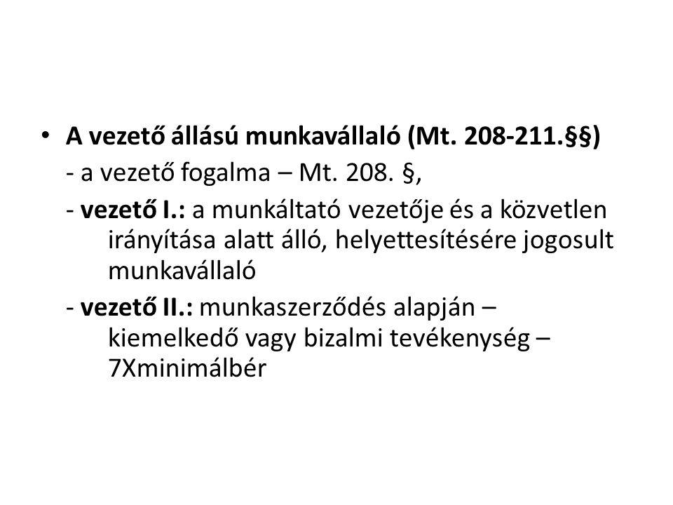 A vezető állású munkavállaló (Mt. 208-211.§§)