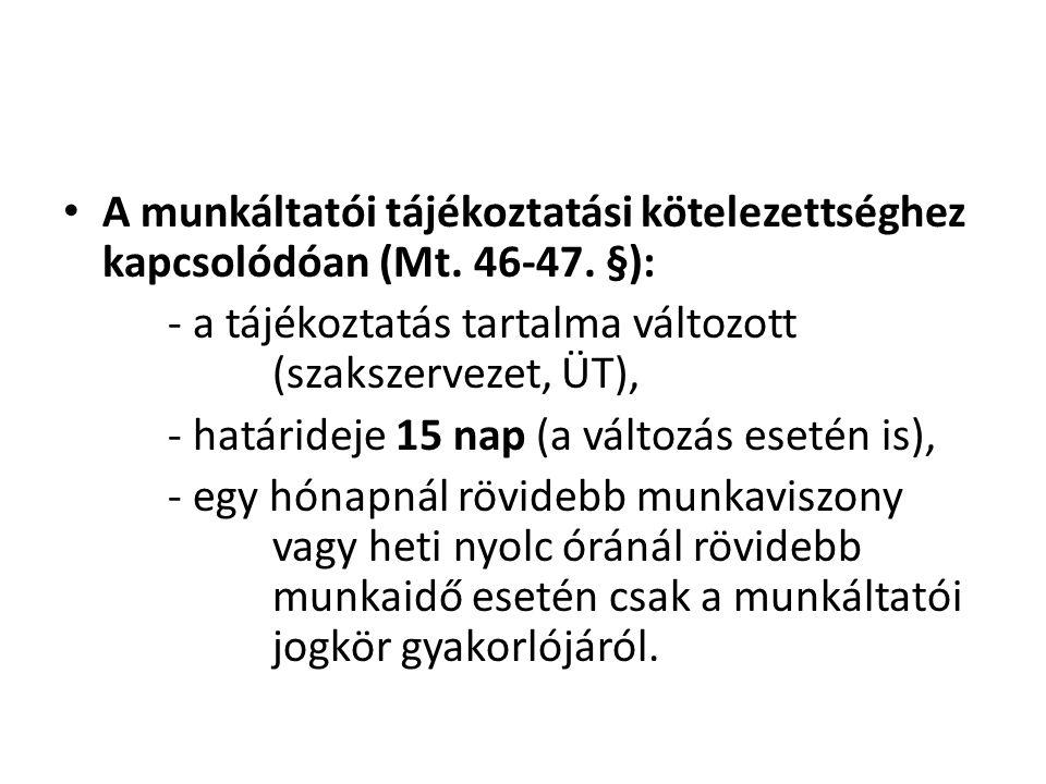 A munkáltatói tájékoztatási kötelezettséghez kapcsolódóan (Mt. 46-47