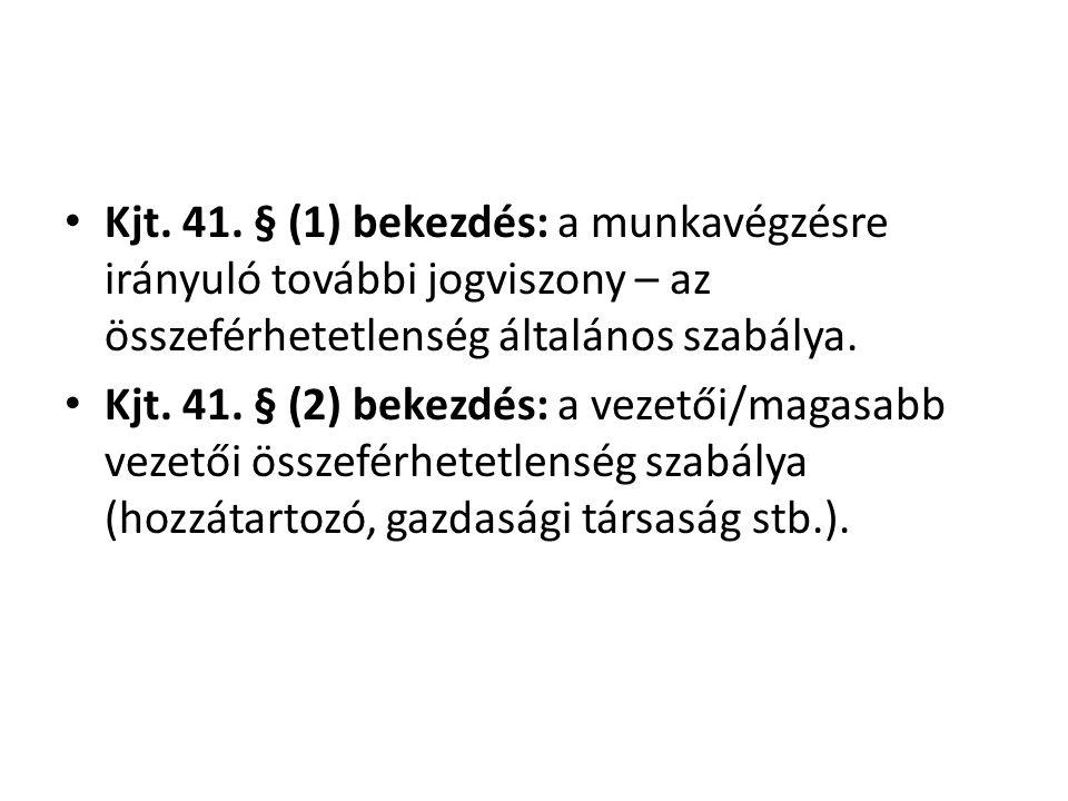 Kjt. 41. § (1) bekezdés: a munkavégzésre irányuló további jogviszony – az összeférhetetlenség általános szabálya.