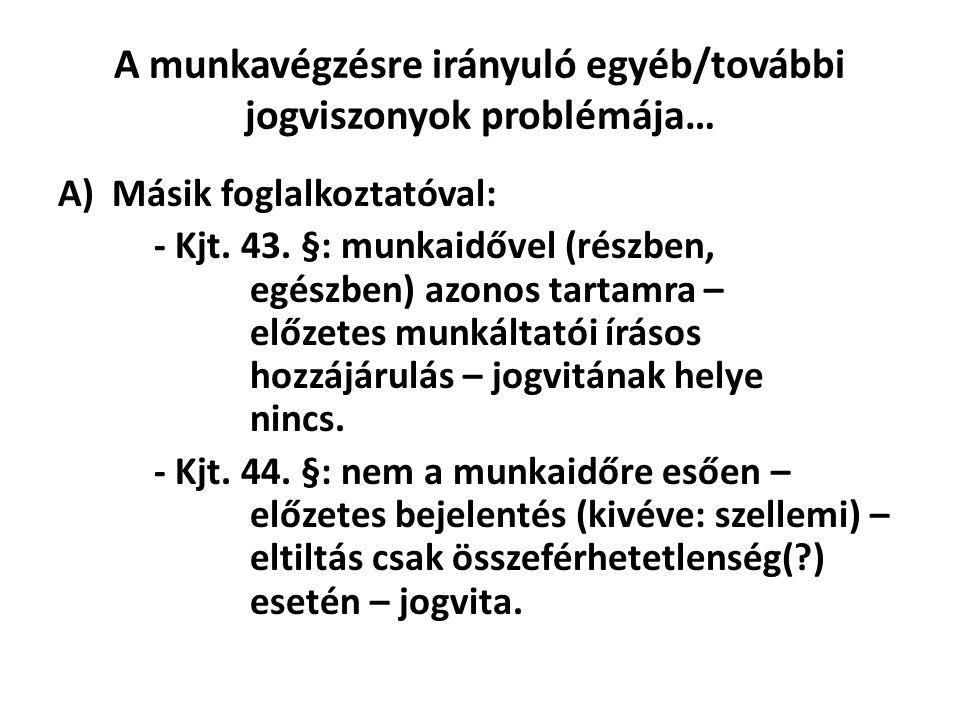 A munkavégzésre irányuló egyéb/további jogviszonyok problémája…