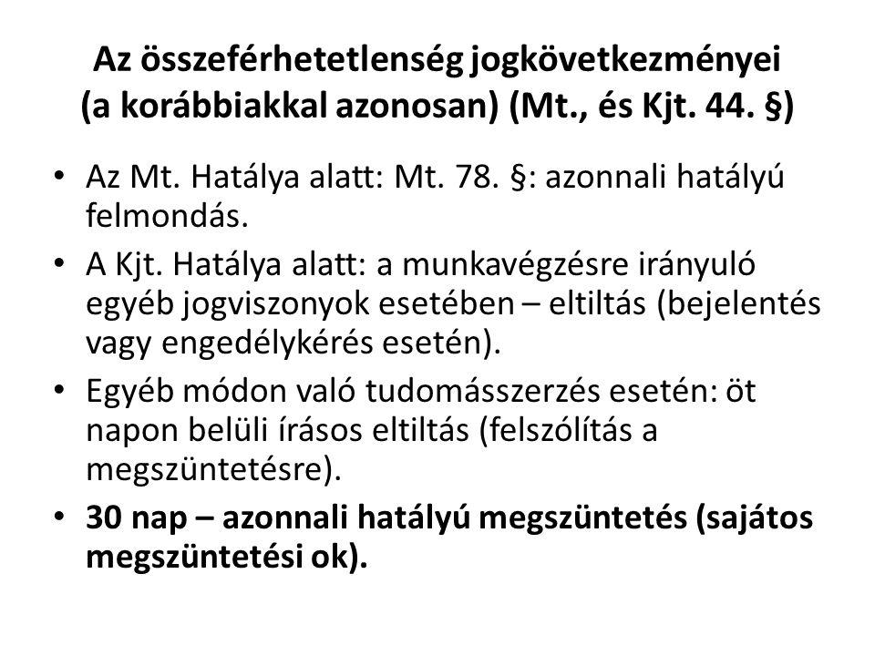 Az összeférhetetlenség jogkövetkezményei (a korábbiakkal azonosan) (Mt