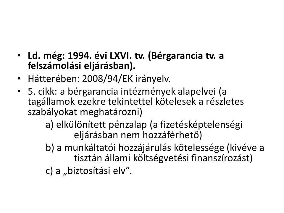 Ld. még: 1994. évi LXVI. tv. (Bérgarancia tv
