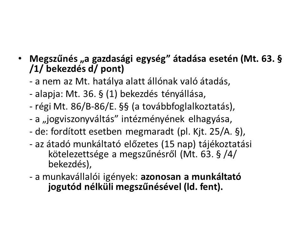 """Megszűnés """"a gazdasági egység átadása esetén (Mt. 63"""