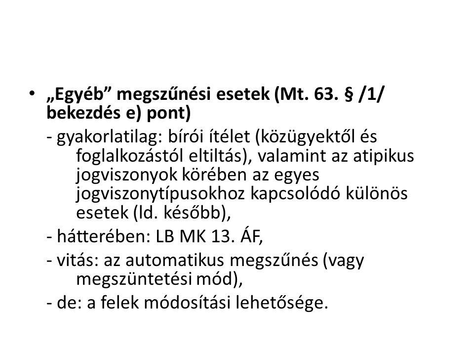 """""""Egyéb megszűnési esetek (Mt. 63. § /1/ bekezdés e) pont)"""