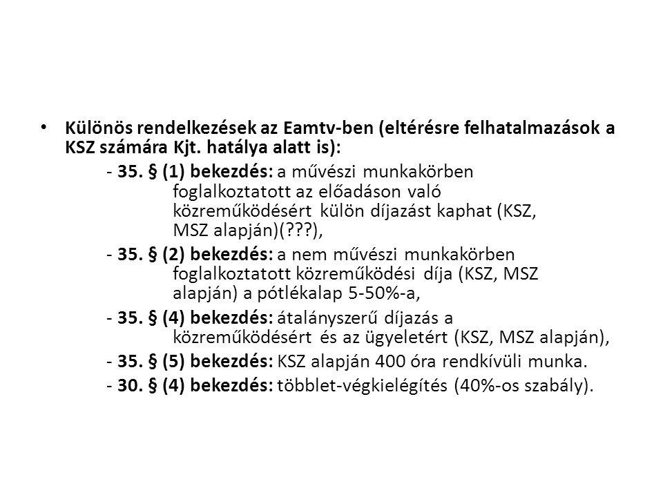 Különös rendelkezések az Eamtv-ben (eltérésre felhatalmazások a KSZ számára Kjt. hatálya alatt is):