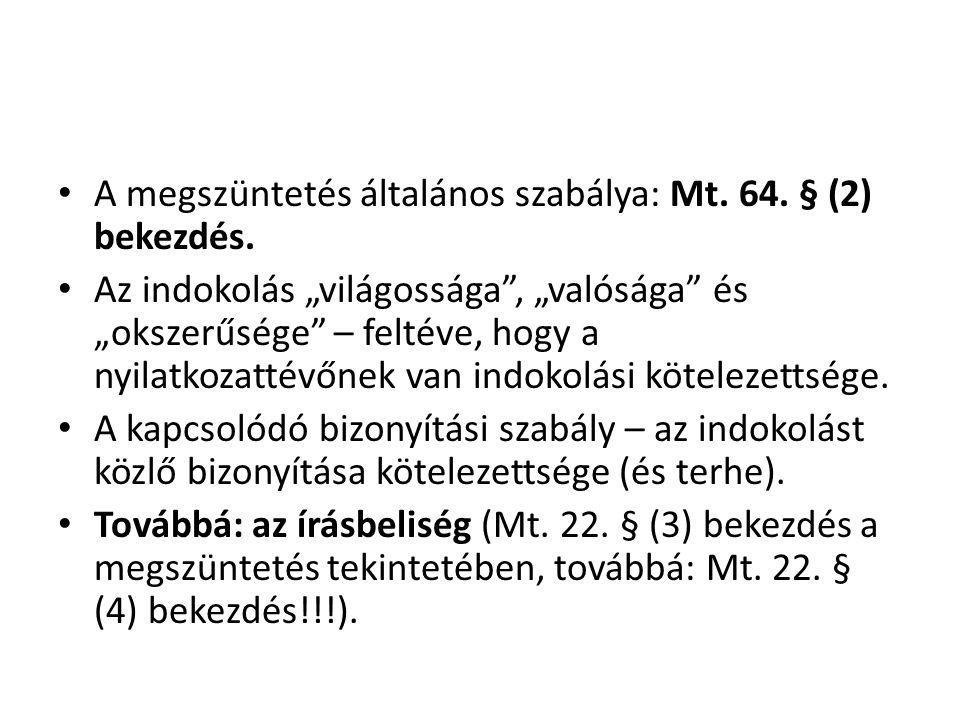 A megszüntetés általános szabálya: Mt. 64. § (2) bekezdés.
