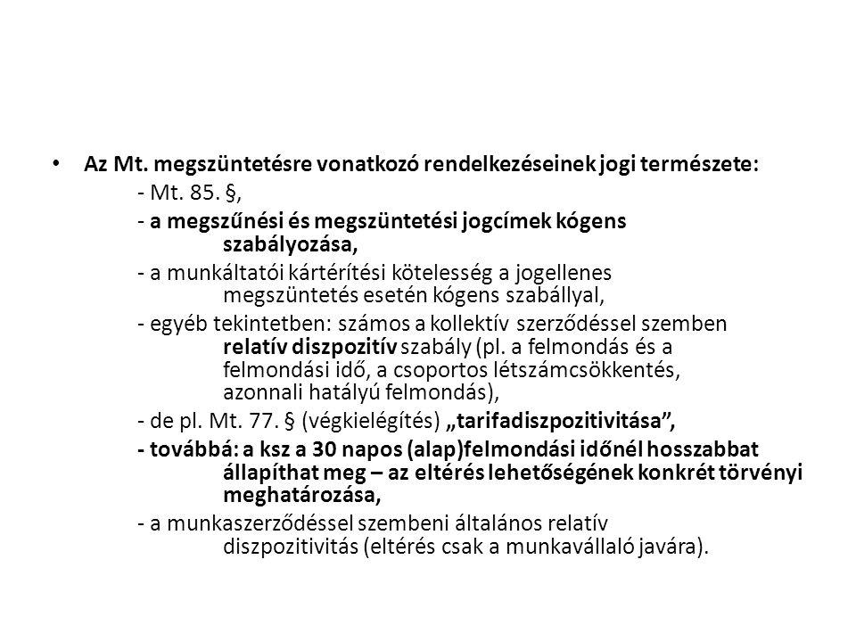 Az Mt. megszüntetésre vonatkozó rendelkezéseinek jogi természete: