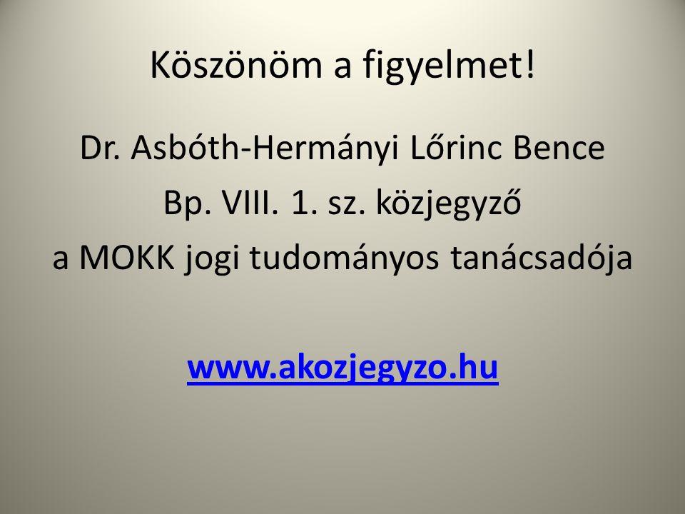Köszönöm a figyelmet. Dr. Asbóth-Hermányi Lőrinc Bence Bp.