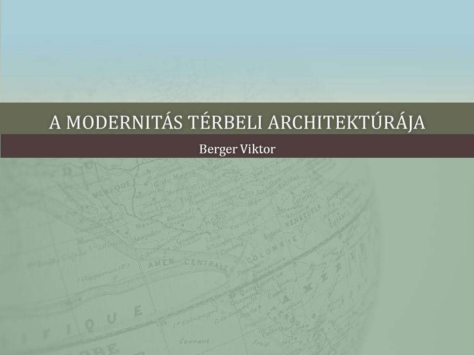 A modernitás térbeli architektúrája