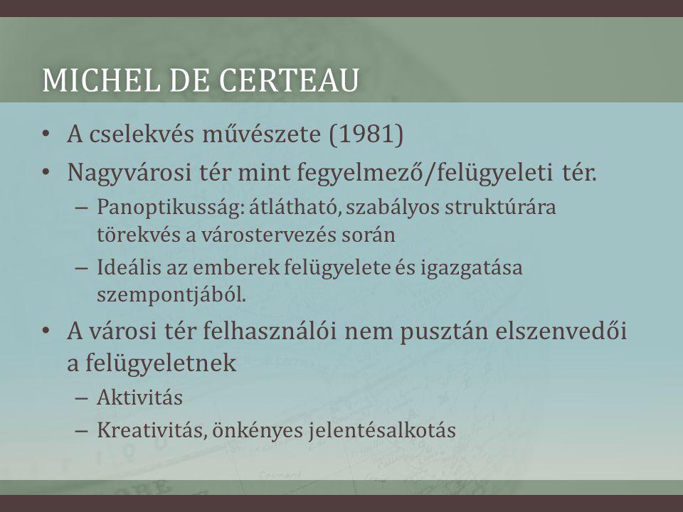 Michel de Certeau A cselekvés művészete (1981)