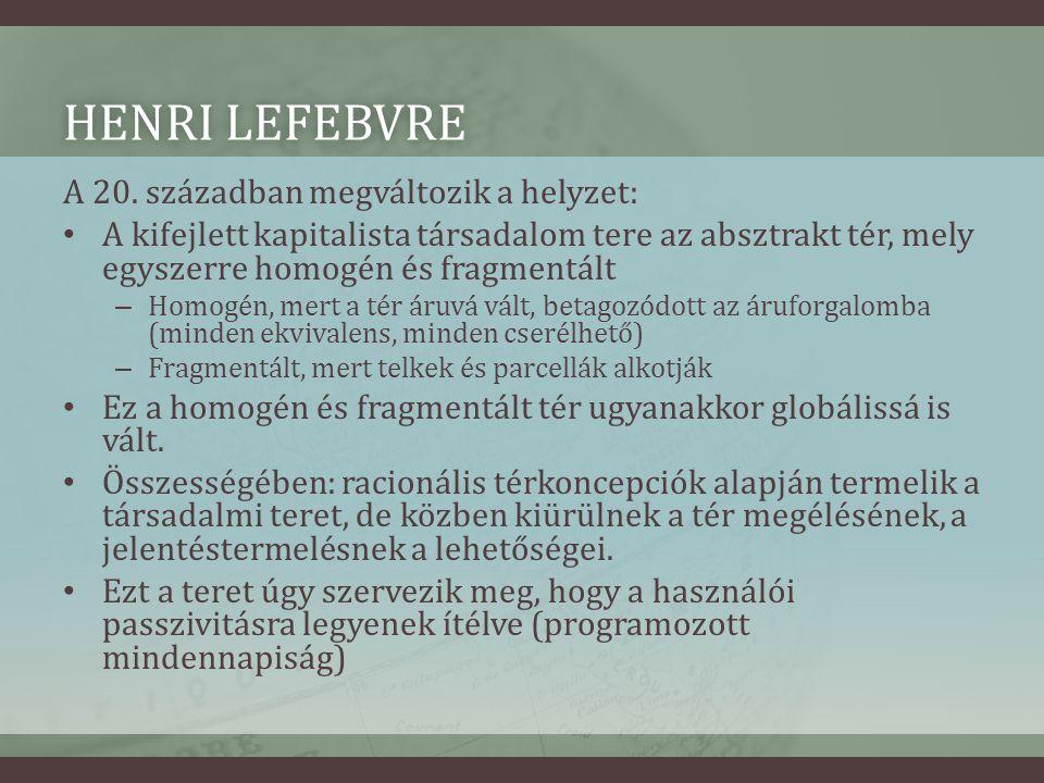 Henri lefebvre A 20. században megváltozik a helyzet: