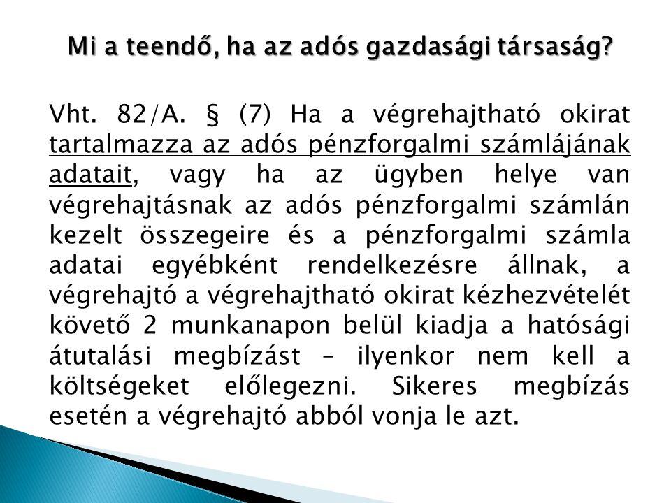 Mi a teendő, ha az adós gazdasági társaság. Vht. 82/A
