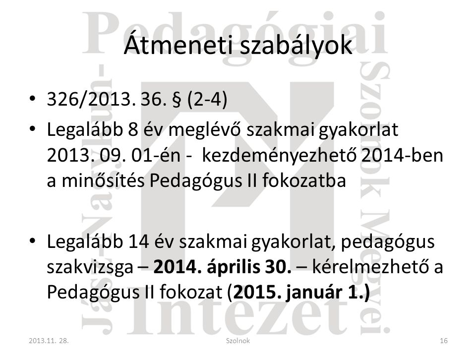 Átmeneti szabályok 326/2013. 36. § (2-4)