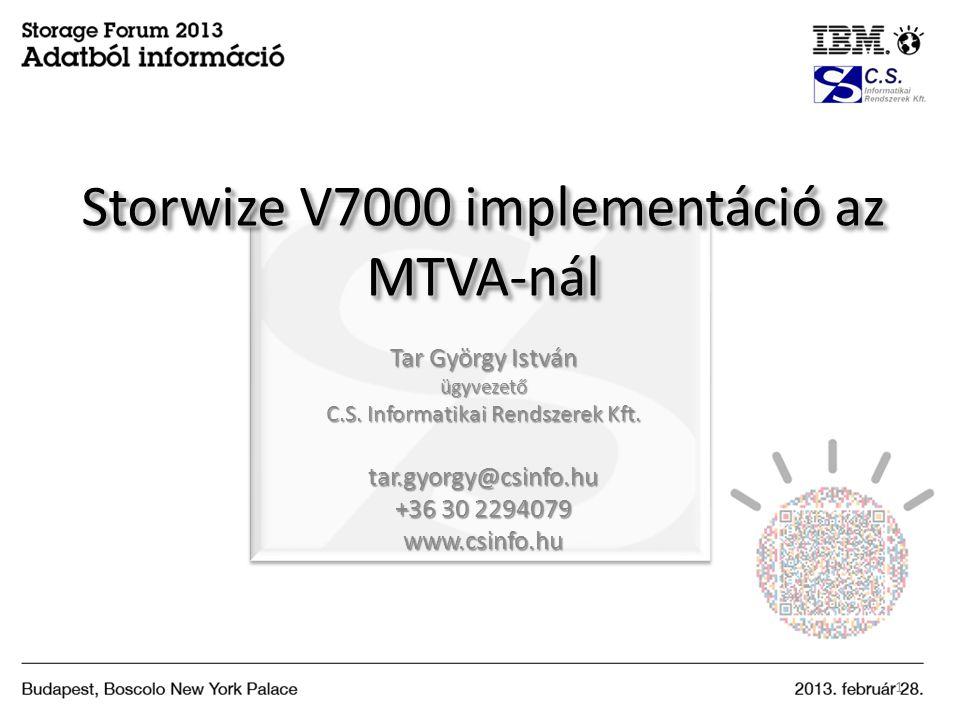 Storwize V7000 implementáció az MTVA-nál