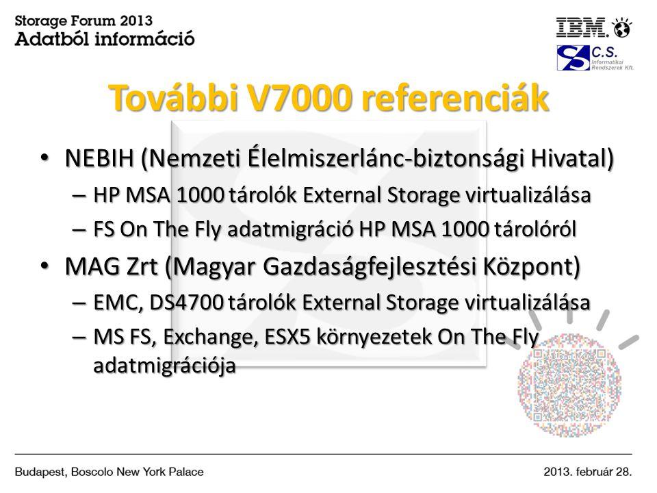 További V7000 referenciák NEBIH (Nemzeti Élelmiszerlánc-biztonsági Hivatal) HP MSA 1000 tárolók External Storage virtualizálása.