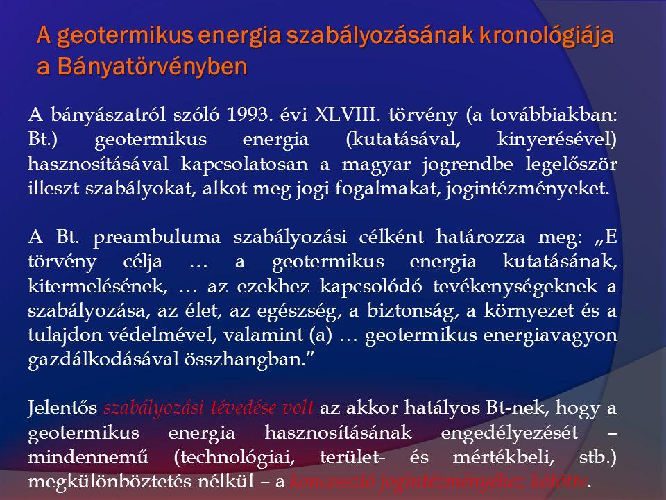 A geotermikus energia szabályozásának kronológiája a Bányatörvényben