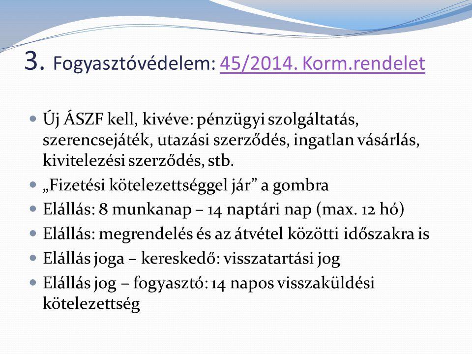 3. Fogyasztóvédelem: 45/2014. Korm.rendelet