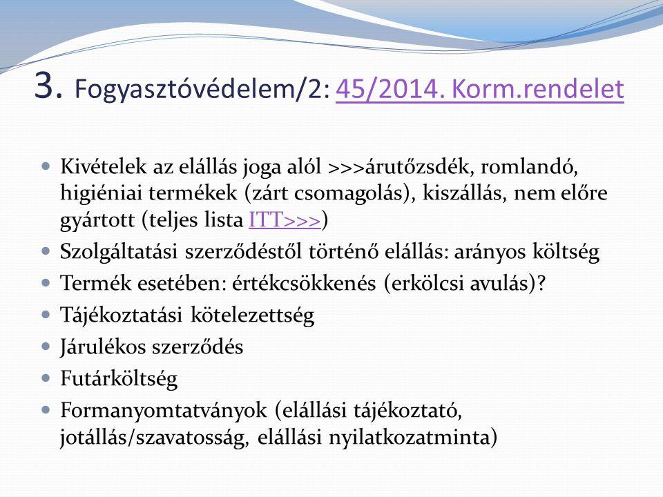 3. Fogyasztóvédelem/2: 45/2014. Korm.rendelet