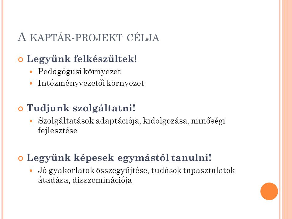 A kaptár-projekt célja