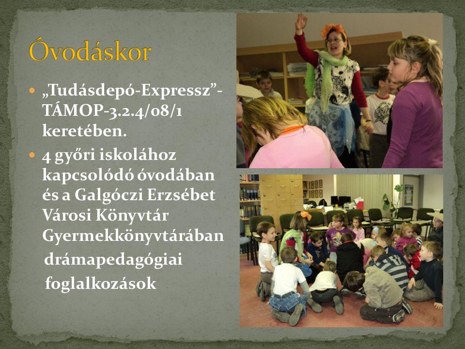 """Óvodáskor """"Tudásdepó-Expressz - TÁMOP-3.2.4/08/1 keretében."""
