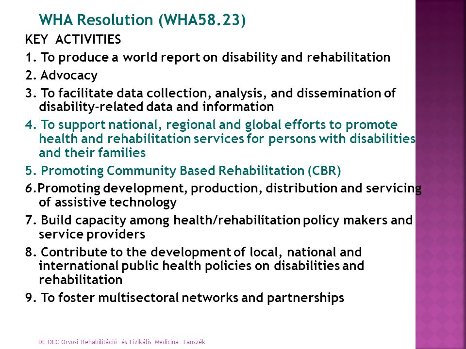 1. To produce a world report on disability and rehabilitation