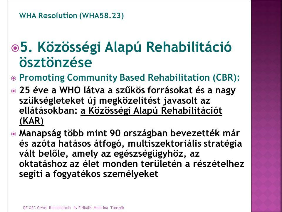 5. Közösségi Alapú Rehabilitáció ösztönzése