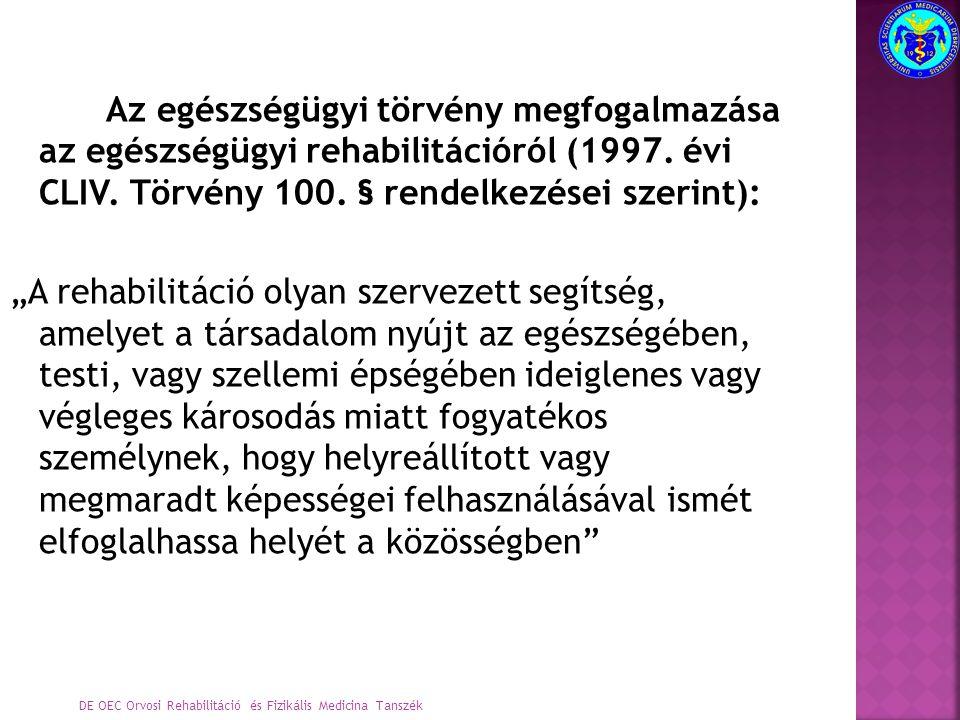 Az egészségügyi törvény megfogalmazása az egészségügyi rehabilitációról (1997. évi CLIV. Törvény 100. § rendelkezései szerint):