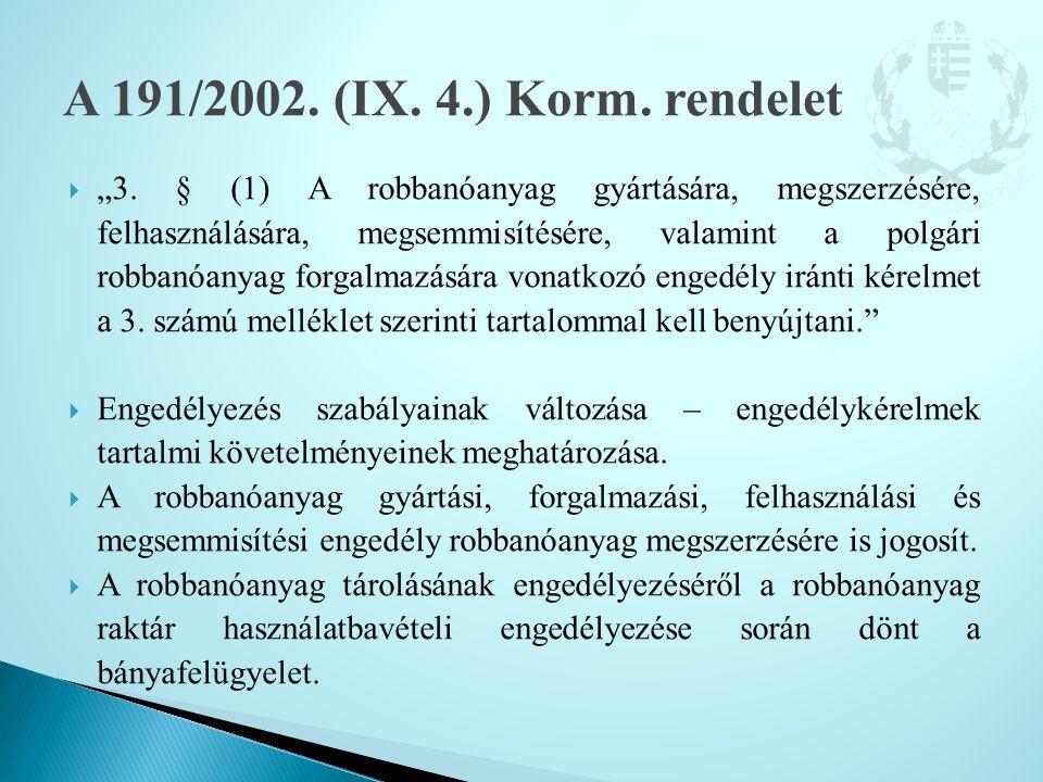 A 191/2002. (IX. 4.) Korm. rendelet