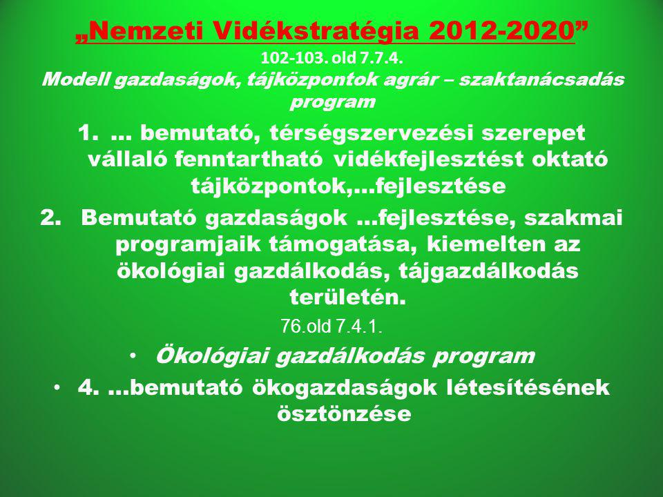 """""""Nemzeti Vidékstratégia 2012-2020 102-103. old 7. 7. 4"""