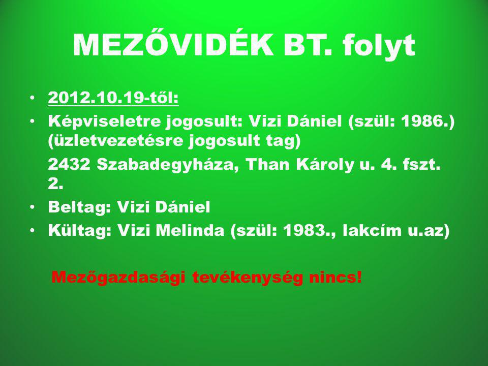 MEZŐVIDÉK BT. folyt 2012.10.19-től: