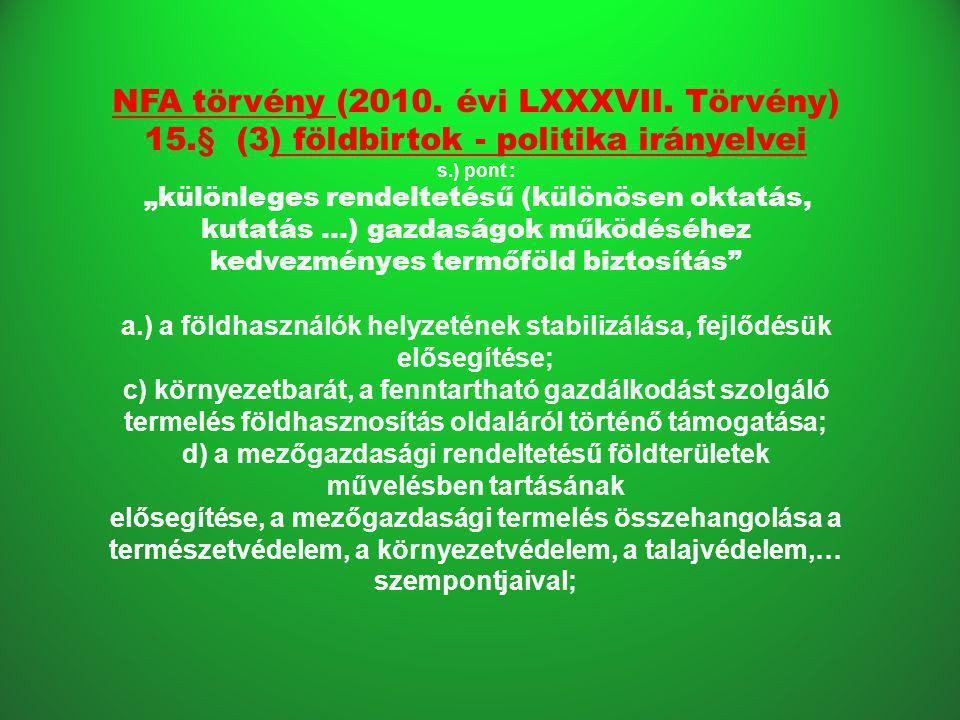 a.) a földhasználók helyzetének stabilizálása, fejlődésük elősegítése;