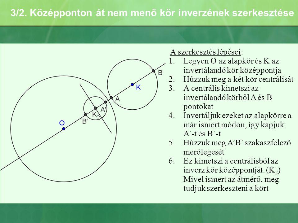 3/2. Középponton át nem menő kör inverzének szerkesztése