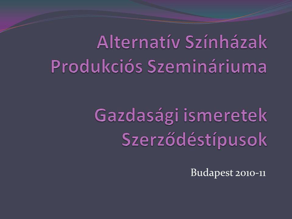Alternatív Színházak Produkciós Szemináriuma Gazdasági ismeretek Szerződéstípusok