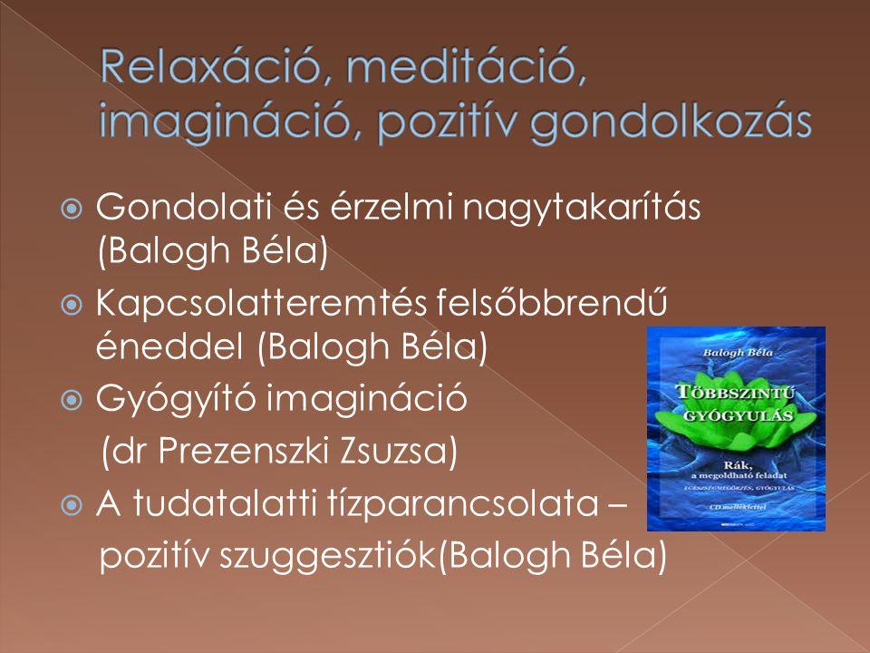Relaxáció, meditáció, imagináció, pozitív gondolkozás