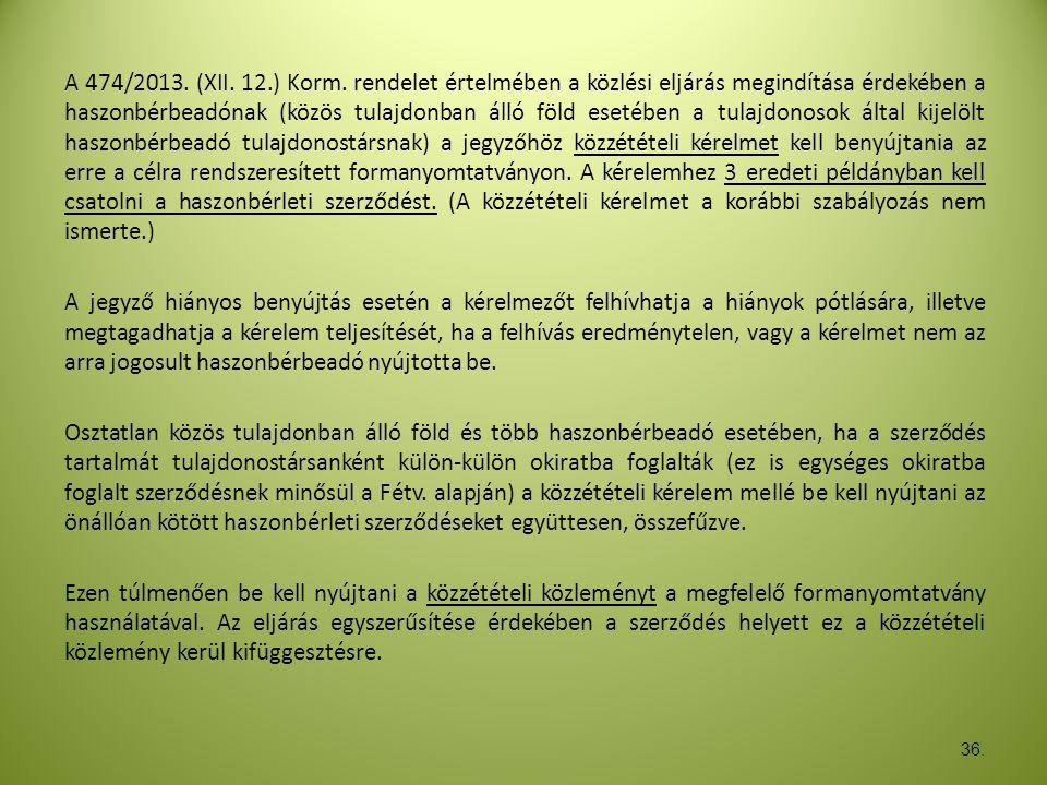A 474/2013. (XII. 12.) Korm.