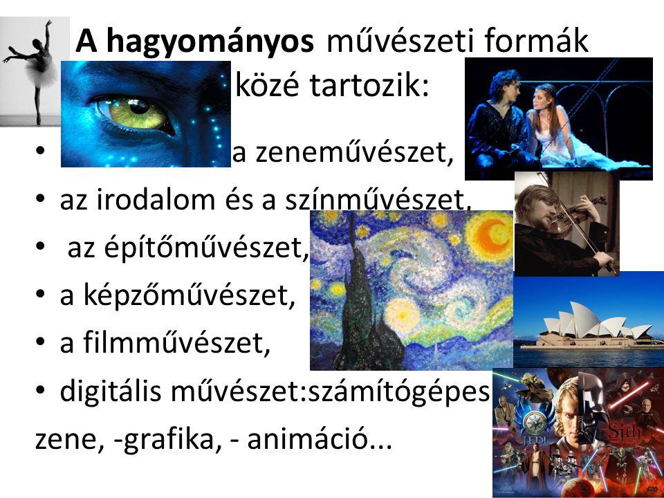 A hagyományos művészeti formák közé tartozik: