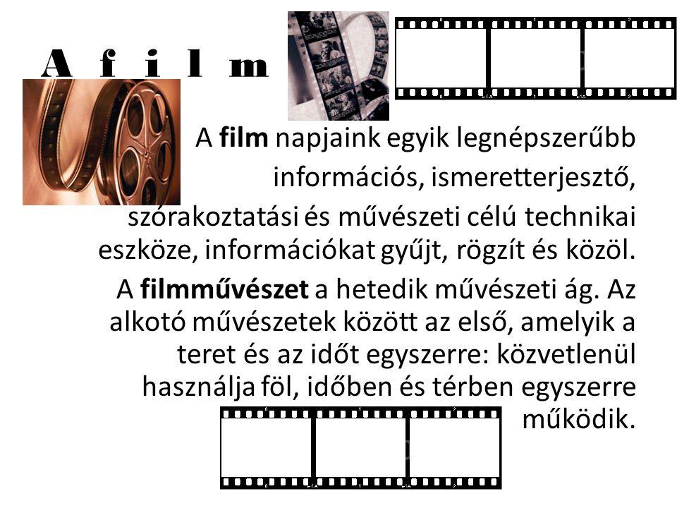 A f i l m A film napjaink egyik legnépszerűbb