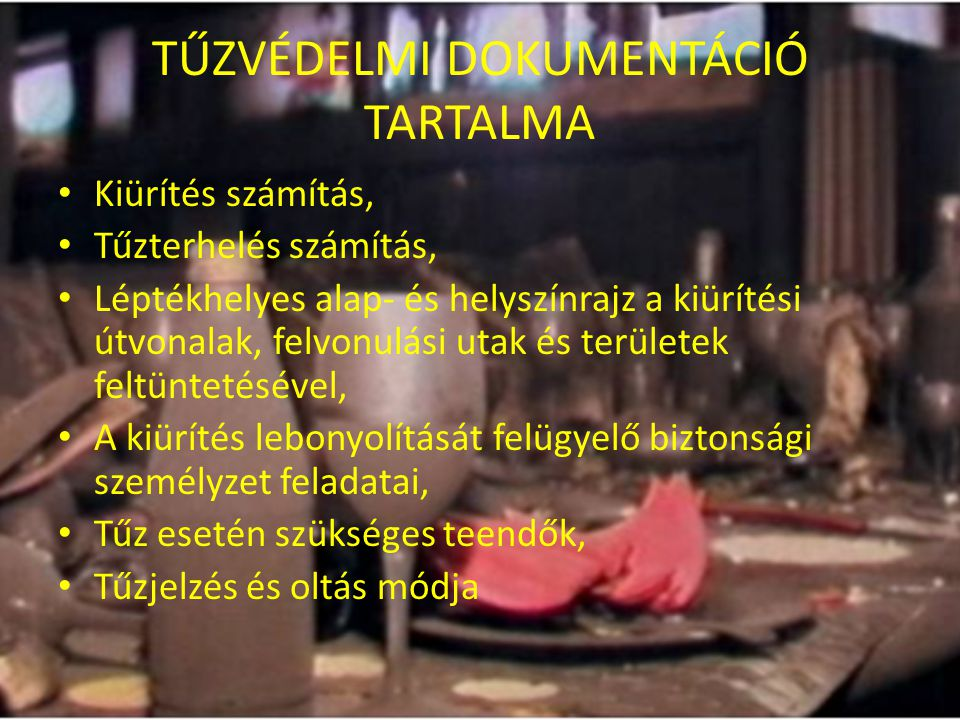 TŰZVÉDELMI DOKUMENTÁCIÓ TARTALMA