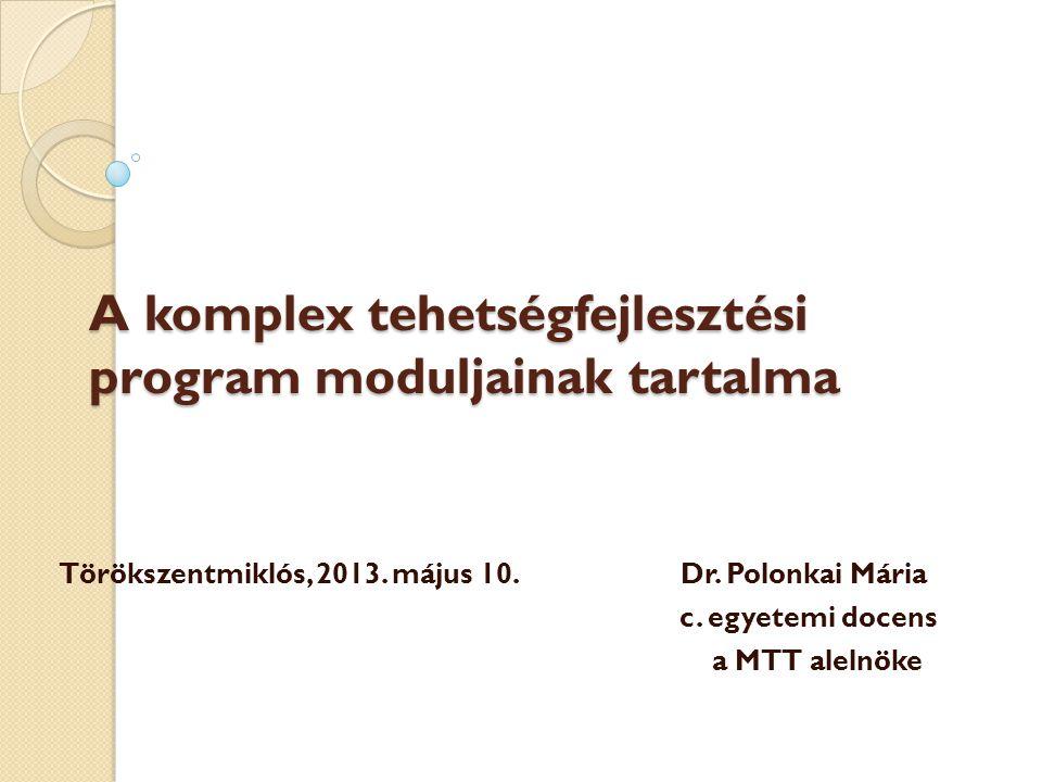 A komplex tehetségfejlesztési program moduljainak tartalma