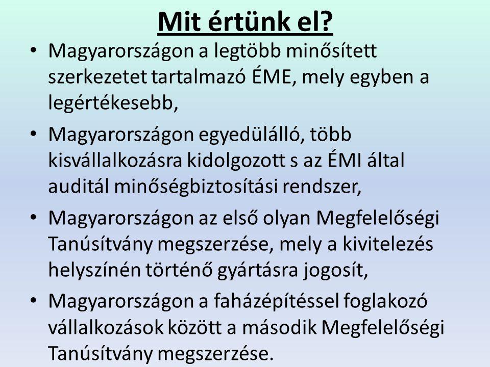 Mit értünk el Magyarországon a legtöbb minősített szerkezetet tartalmazó ÉME, mely egyben a legértékesebb,