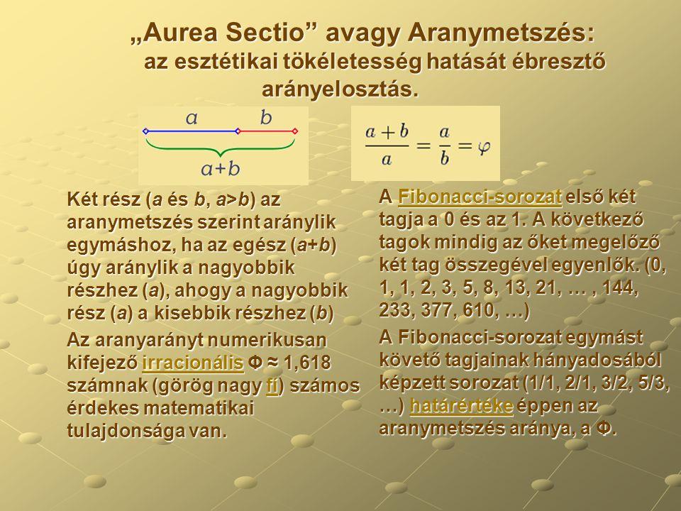 """""""Aurea Sectio avagy Aranymetszés:"""