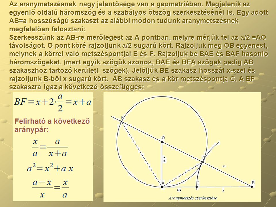 Az aranymetszésnek nagy jelentősége van a geometriában