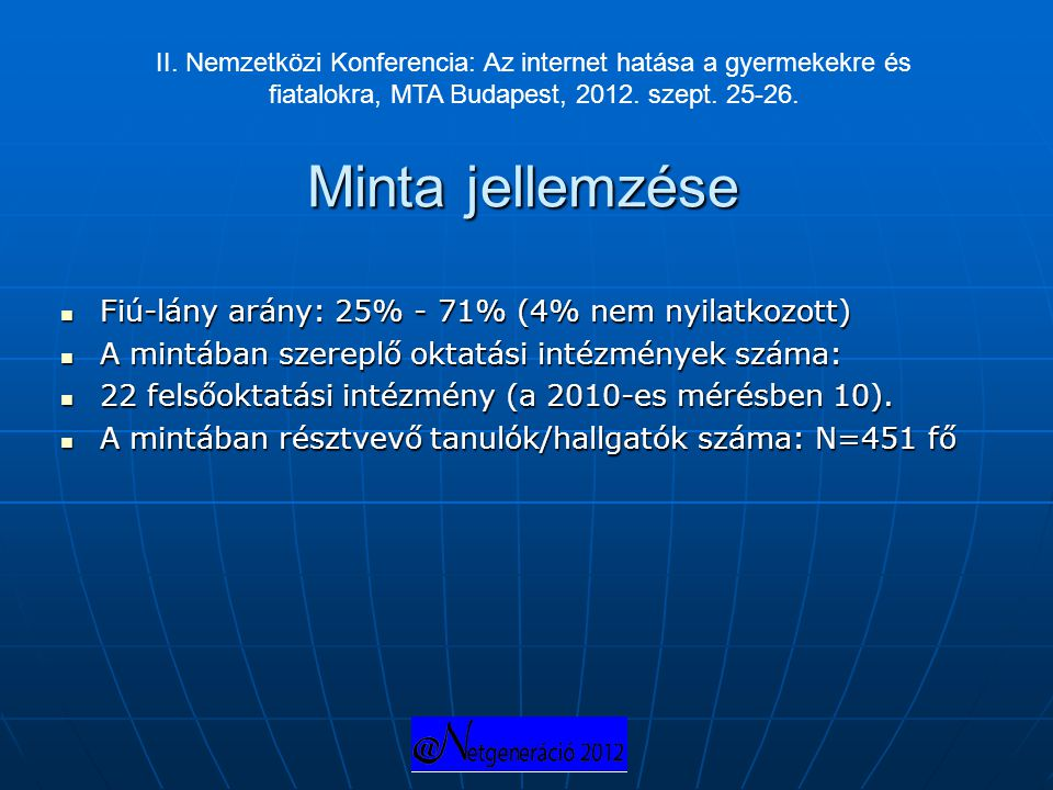 Minta jellemzése Fiú-lány arány: 25% - 71% (4% nem nyilatkozott)