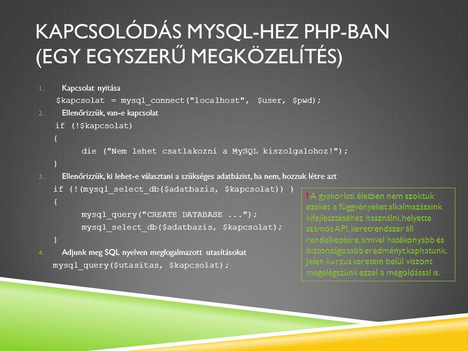 Kapcsolódás Mysql-hez php-ban (Egy egyszerű megközelítés)